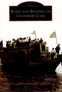 Boats and Boating on Cranberry Lake Allen P. Splete Arcadia Publishing, 2009 Softcover, 128 pages, $21.99