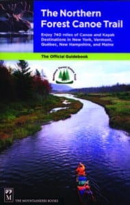 The Northern Forest Canoe Trail The Official Guidebook Mountaineers Books,2010, Softcover, 302 pages, $24.95