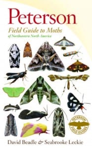 Peterson Field Guide to Moths of Northeastern North America David Beadle and Seabrooke Leckie Houghton Mifflin Harcourt, 2012 Softcover, 264 pages, $29