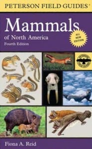 Peterson Field Guide Mammals of North America Fiona A. Reid Houghton Mifflin Harcourt Softcover, 608 pages, $20