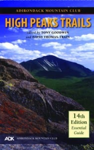 High Peak Trails Edited by Tony Goodwin and David Thomas-Train Adirondack Mountain Club, 2012 Softcover, 288 pages, $19.95 With Lake Placid/High Peaks map, $26.95