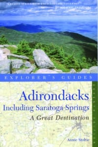 Adirondacks: A Great Destination By Annie Stoltie The Countryman Press, 2012 (7th ed.) Softcover, 256 pages, $19.95