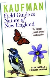 Kaufman Field Guide to Nature of New England Kenn and Kimberly Kaufman Houghton Miffl in Harcourt, 2012 Softcover, 416 pages, $20