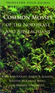 Common Mosses of the Northeast and Appalachians By Karl B. McKnight, Joseph R. Rohrer, Kirsten McKnight Ward, and Warren J. Perdrizet Princeton University Press, 2013 Softcover, 391pages