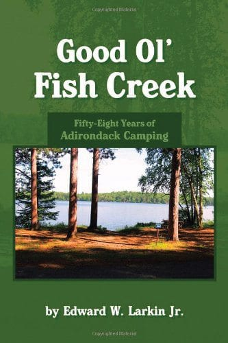 Good Ol' Fish Creek By Edward W. Larkin Jr. Lulu Publishing Services, 2013 Softcover, 74 pages, $11.52