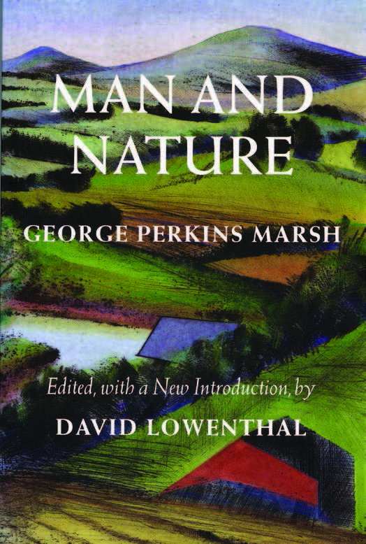 The University of Washington Press reprinted Man and Nature: Or Physical Geography as Modified by Human Action by George Perkins Marsh in 2003. It includes a foreword by the environmental scholar William Cronon and an introduction and notes by David Lowenthal, Marsh's biographer. Softcover, 512 pages, $34.95.