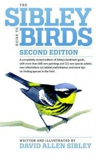 The Sibley Guide to Birds By David Allen Sibley Knopf, 2015 (2nd edition) Softcover, 624 pages, $40