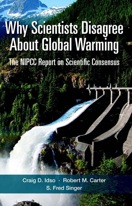 Why Scientists Disagree About Glob al Warming by Craig D. Idso, Robert M. Carter and S. Fred Singer The Heartland Institute. 2015 Softcover, 106 pages, $14.95