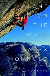 Alone on the W all by Alex Honnold with David Roberts W.W. Norton & Company, LTD. 2015 Hardcover, 256 pages, $16.04